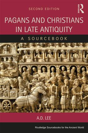 Pagans and Christians in Late Antiquity: A Sourcebook, 2nd Edition (Paperback) book cover