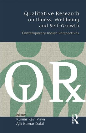 Qualitative Research on Illness, Wellbeing and Self-Growth: Contemporary Indian Perspectives, 1st Edition (Hardback) book cover