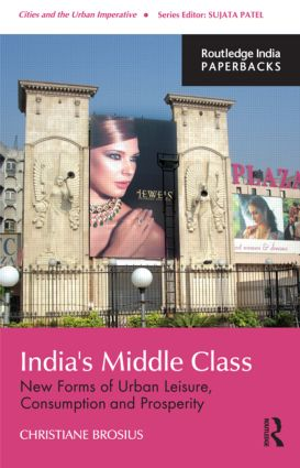 India's Middle Class: New Forms of Urban Leisure, Consumption and Prosperity book cover
