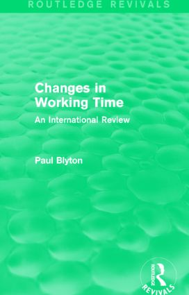 Changes in Working Time (Routledge Revivals): An International Review, 1st Edition (Hardback) book cover