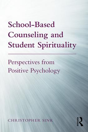 School-Based Counseling and Student Spirituality: Perspectives from Positive Psychology book cover