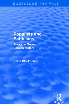 Populists and Patricians (Routledge Revivals): Essays in Modern German History book cover