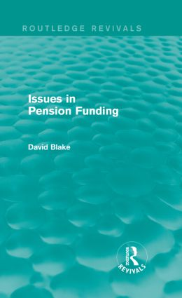 Issues in Pension Funding (Routledge Revivals): 1st Edition (Hardback) book cover