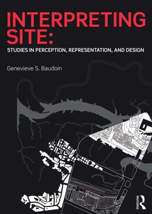 Interpreting Site: Studies in Perception, Representation, and Design book cover