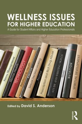 Wellness Issues for Higher Education: A Guide for Student Affairs and Higher Education Professionals, 1st Edition (Paperback) book cover