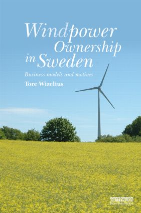 Windpower Ownership in Sweden: Business models and motives, 1st Edition (Hardback) book cover