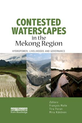 Contested Waterscapes in the Mekong Region: Hydropower, Livelihoods and Governance, 1st Edition (Paperback) book cover