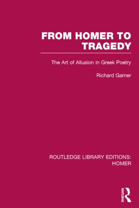 From Homer to Tragedy: The Art of Allusion in Greek Poetry book cover