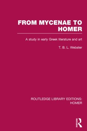 From Mycenae to Homer: A Study in Early Greek Literature and Art book cover
