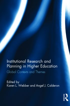 Institutional Research and Planning in Higher Education: Global Contexts and Themes, 1st Edition (Hardback) book cover