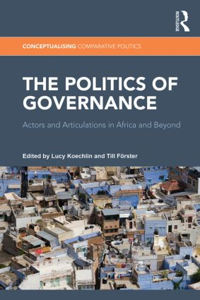 The Politics of Governance: Actors and Articulations in Africa and Beyond book cover