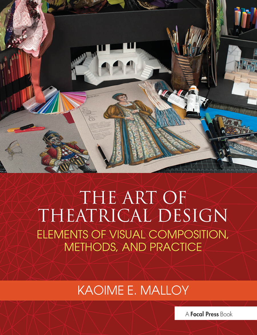The Art of Theatrical Design: Elements of Visual Composition, Methods, and Practice book cover