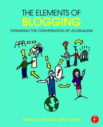 The Elements of Blogging: Expanding the Conversation of Journalism book cover
