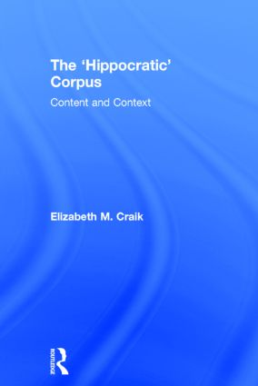 The 'Hippocratic' Corpus: Content and Context, 1st Edition (Hardback) book cover