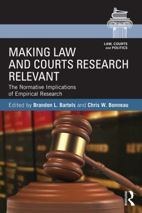 Making Law and Courts Research Relevant: The Normative Implications of Empirical Research book cover