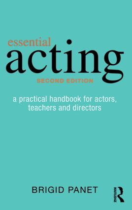 Essential Acting: A Practical Handbook for Actors, Teachers and Directors, 2nd Edition (Paperback) book cover