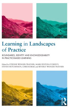 Learning in Landscapes of Practice: Boundaries, identity, and knowledgeability in practice-based learning, 1st Edition (Paperback) book cover
