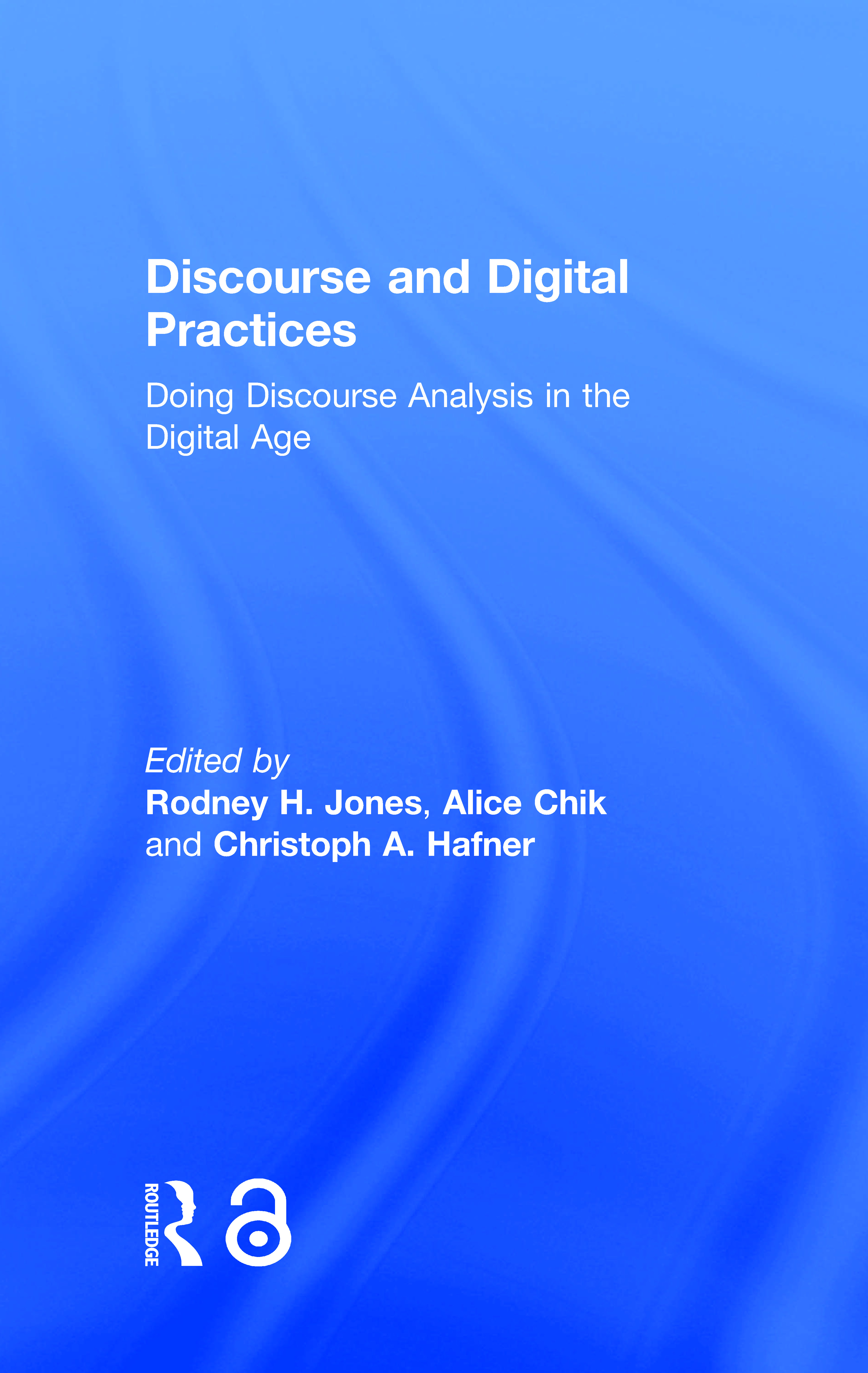 Discourse and Digital Practices: Doing discourse analysis in the digital age, 1st Edition (Hardback) book cover