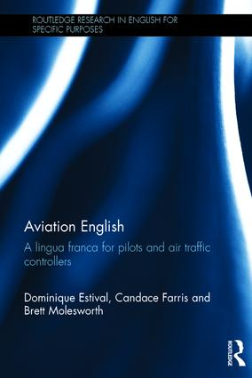 Aviation English: A lingua franca for pilots and air traffic controllers, 1st Edition (Hardback) book cover