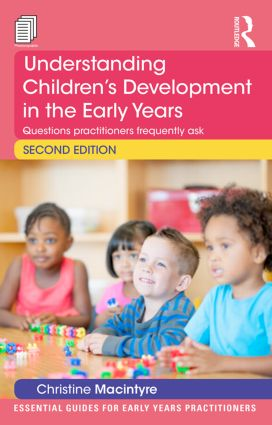 Understanding Children's Development in the Early Years: Questions practitioners frequently ask, 2nd Edition (Paperback) book cover