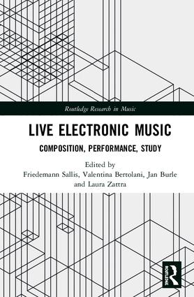 Live Electronic Music: Composition, Performance, Study book cover