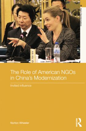 The Role of American NGOs in China's Modernization: Invited Influence book cover
