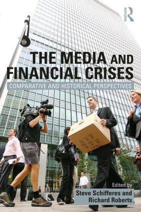 The Media and Financial Crises: Comparative and Historical Perspectives, 1st Edition (Paperback) book cover