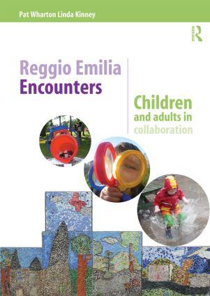 Reggio Emilia Encounters: Children and adults in collaboration, 1st Edition (Paperback) book cover