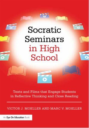 Socratic Seminars in High School: Texts and Films That Engage Students in Reflective Thinking and Close Reading, 1st Edition (Paperback) book cover