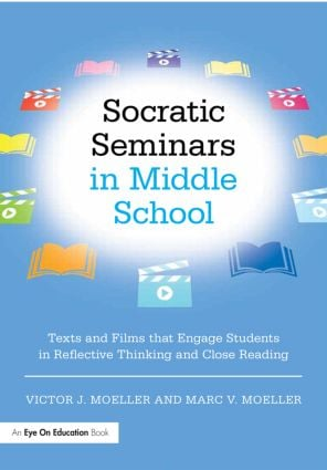 Socratic Seminars in Middle School: Texts and Films That Engage Students in Reflective Thinking and Close Reading book cover