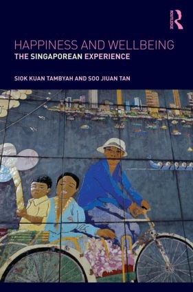 Happiness and Wellbeing: The Singaporean Experience, 1st Edition (Paperback) book cover