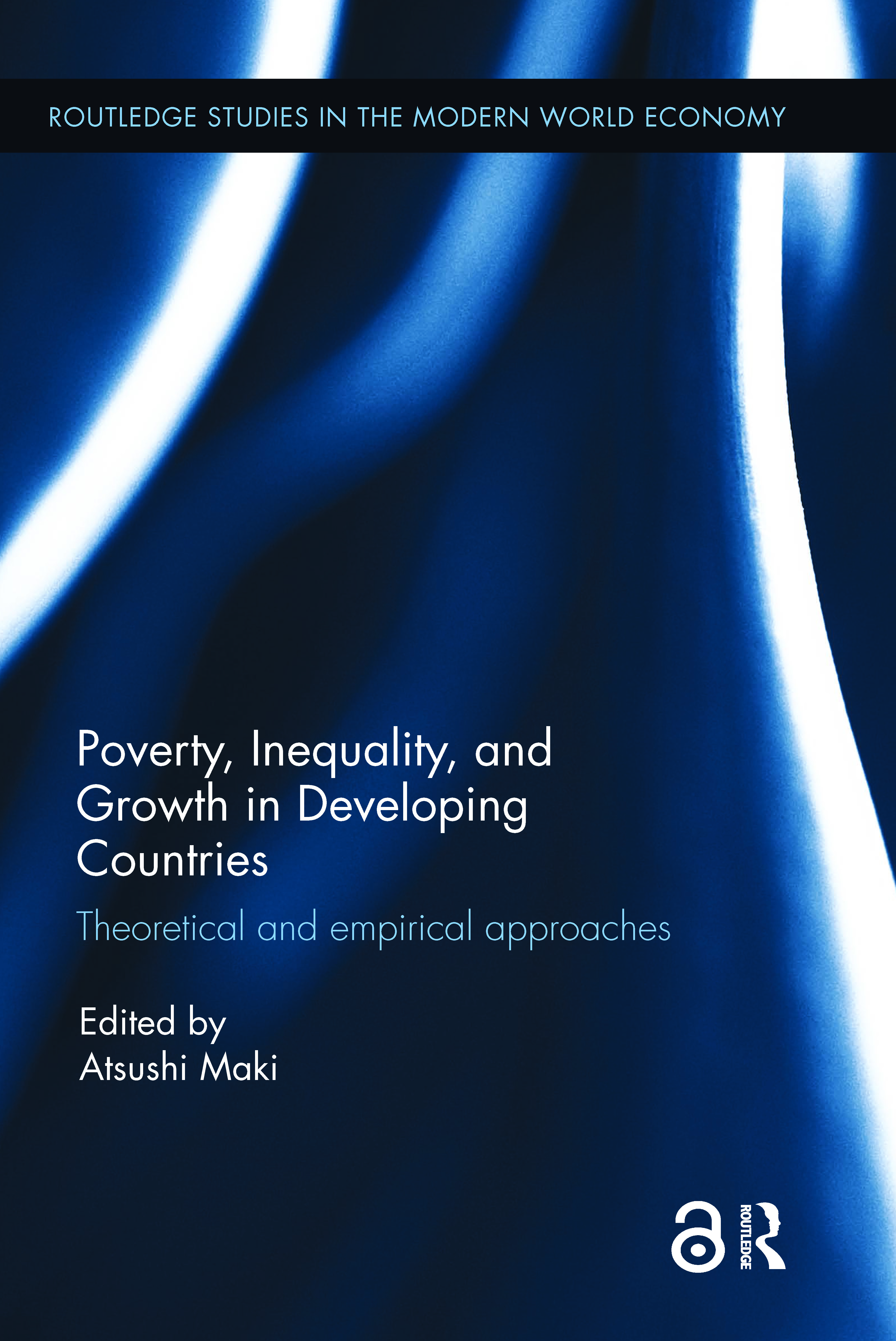 Poverty, Inequality and Growth in Developing Countries: Theoretical and empirical approaches, 1st Edition (Hardback) book cover
