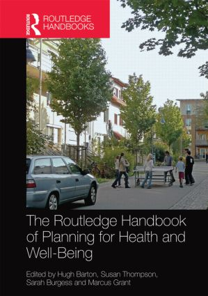 The Routledge Handbook of Planning for Health and Well-Being: Shaping a sustainable and healthy future (Hardback) book cover