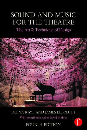 Sound and Music for the Theatre: The Art & Technique of Design, 4th Edition (Paperback) book cover