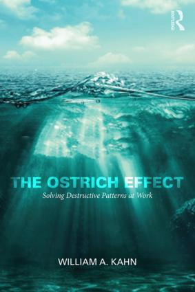 The Ostrich Effect: Solving Destructive Patterns at Work, 1st Edition (Paperback) book cover