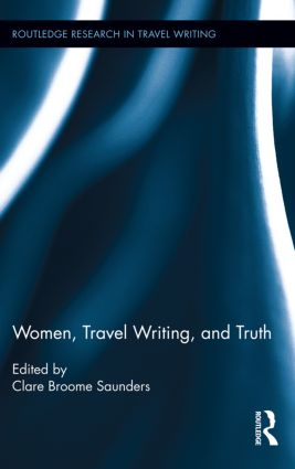 Women, Travel Writing, and Truth book cover