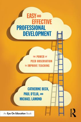 Easy and Effective Professional Development: The Power of Peer Observation to Improve Teaching, 1st Edition (Paperback) book cover