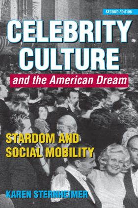 Celebrity Culture and the American Dream: Stardom and Social Mobility, 2nd Edition (Paperback) book cover