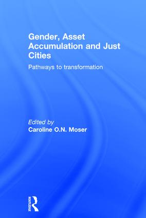 Gender, Asset Accumulation and Just Cities: Pathways to transformation book cover