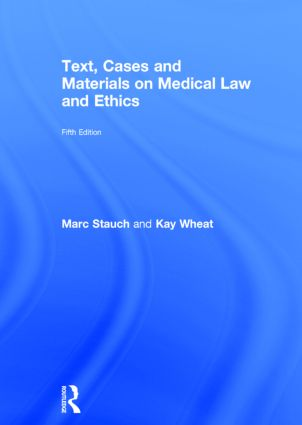 Text, Cases and Materials on Medical Law and Ethics: 5th Edition (Hardback) book cover