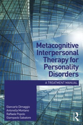 Metacognitive Interpersonal Therapy for Personality Disorders: A treatment manual, 1st Edition (Paperback) book cover