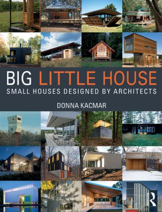 BIG little house: Small Houses Designed by Architects, 1st Edition (Paperback) book cover