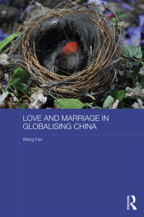 Love and Marriage in Globalizing China book cover