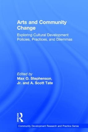 Arts and Community Change: Exploring Cultural Development Policies, Practices and Dilemmas, 1st Edition (Hardback) book cover