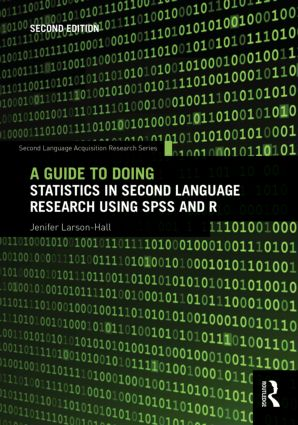 A Guide to Doing Statistics in Second Language Research Using SPSS and R: 2nd Edition (Paperback) book cover