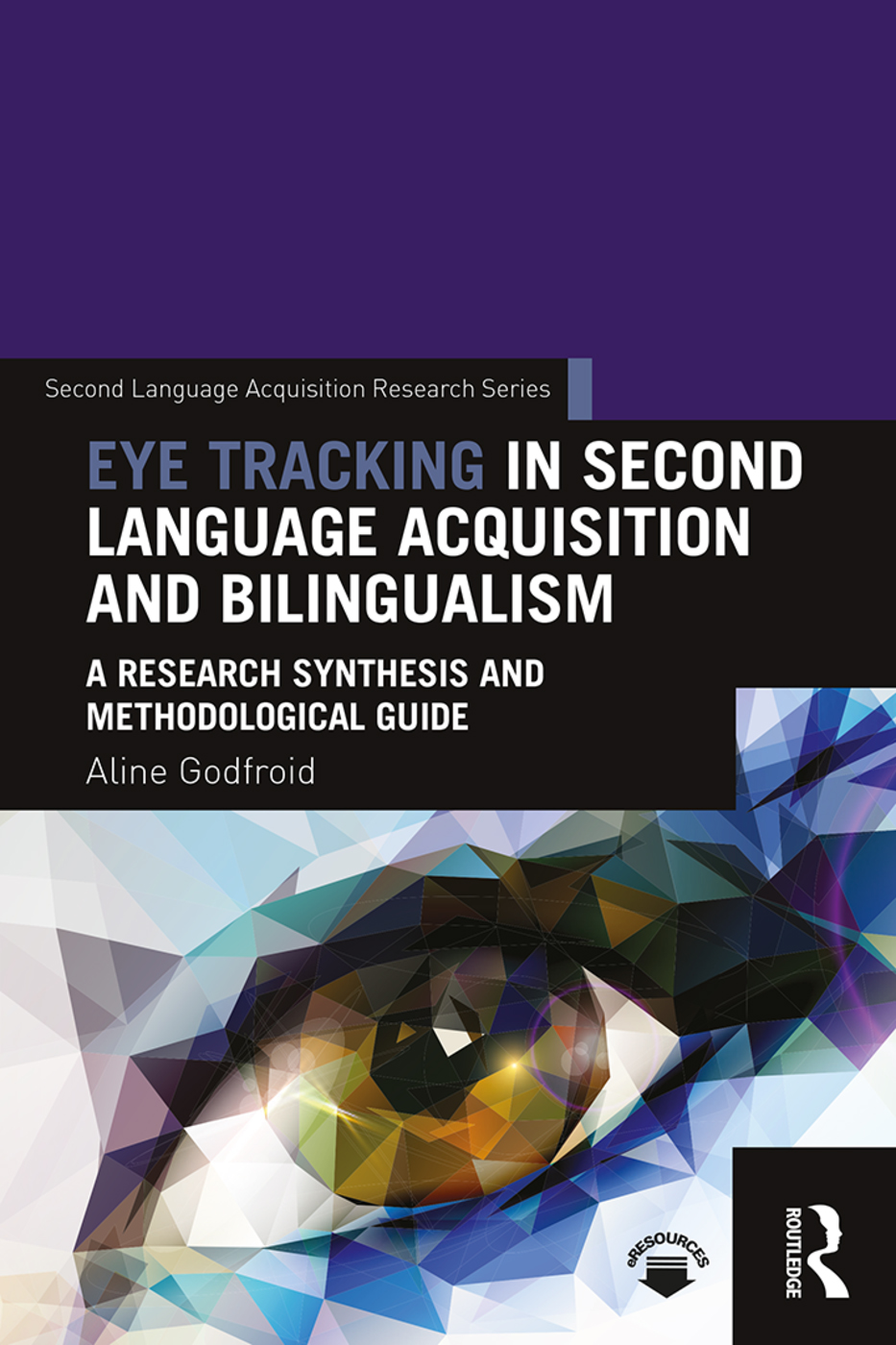 Eye tracking in second language acquisition and bilingualism: A research synthesis and methodological guide, 1st Edition (Paperback) book cover