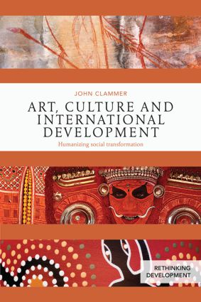 Art, Culture and International Development: Humanizing social transformation, 1st Edition (Paperback) book cover