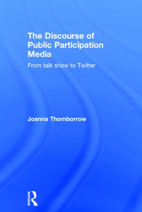The Discourse of Public Participation Media: From talk show to Twitter, 1st Edition (Hardback) book cover