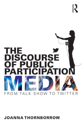 The Discourse of Public Participation Media: From talk show to Twitter, 1st Edition (Paperback) book cover
