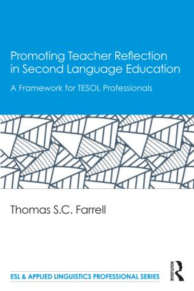 Promoting Teacher Reflection in Second Language Education: A Framework for TESOL Professionals book cover
